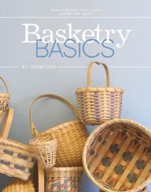 Basketry Basics by B J Crawford